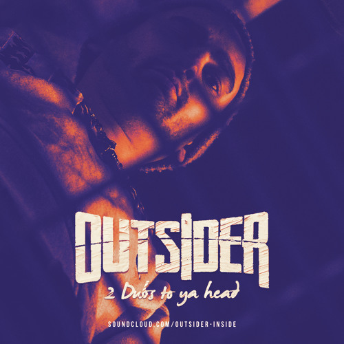 Outsider - 2 Dubs To Ya Head - Free Download