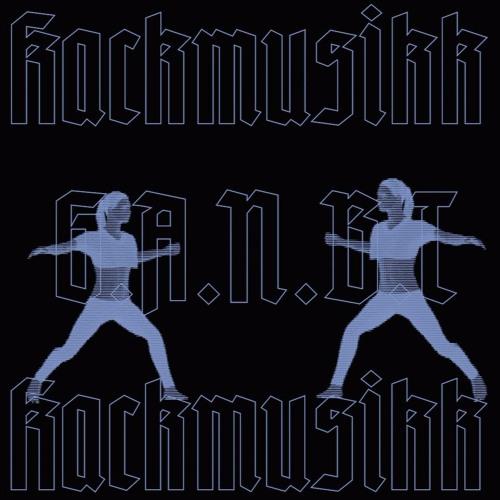 Kackmusikk - G.A.N.B.T.
