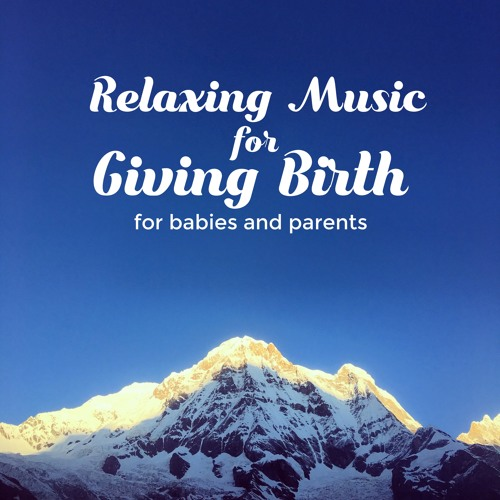 Relaxing Music for Giving Birth - Album Samples