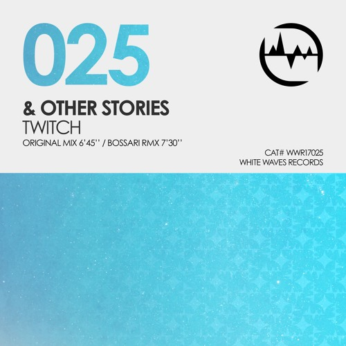 & Other Stories - Twitch (Bossari Rmx) promo