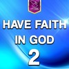 Have Faith In God 2