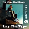 Izzy The Type - No More Sad Songs