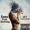 Came From Nothing- Lil T ft Kequis & Humble God
