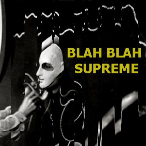 blah blah supreme ft. :3lON