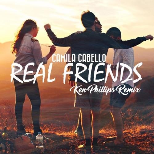 Camila Cabello - Real Friends (Ken Phillips Remix)