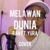 [Dimas Cover] RAN Feat. Yura Yunita - Melawan Dunia