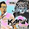 Edward Maya - This Is My Life - Dj Karin Vip Remix
