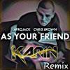 Afrojack Ft Chris Brown - As Your Friend - Dj Karin Vip Remix
