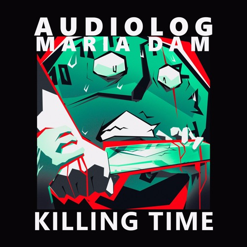 AM004 - Audiolog & Maria DAM - Killing Time (Snippet)
