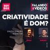 CRIATIVIDADE é DOM? com Felipe Spina e Fernando Kimura [ FDV#S01E02]