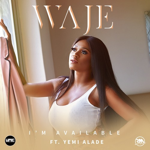 Waje - I'm Available feat. Yemi Alade