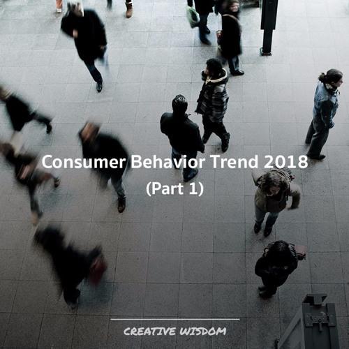 "CREATIVE WISDOM - EP17 ""Consumer Behavior Trend 2018 เทรนด์พฤติกรรมของผู้บริโภค""Part1"