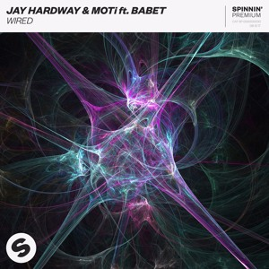Jay Hardway & MOTi ft. Babet - Wired [OUT NOW]