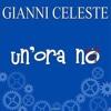 Gianni Celeste - Un'ora no (Salvo Luna cover)