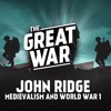 TGW006 - John Ridge about Medievalism and World War 1