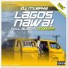 DJ McEpha ft Olamide - #OlamideBaddo Lagos Nawa!(The Album Mixtape)