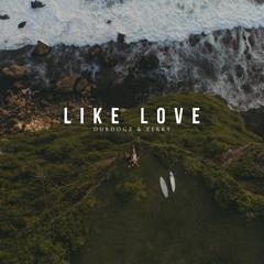 Dubdogz & Zerky - Like Love (Club Mix) #FREEDOWNLOAD