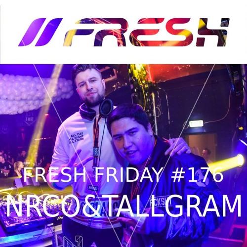 FRESH FRIDAY #176 mit NRCO & Tallgram