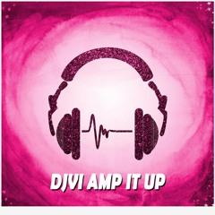 DJVI - Amp It Up [Free Download in Description]