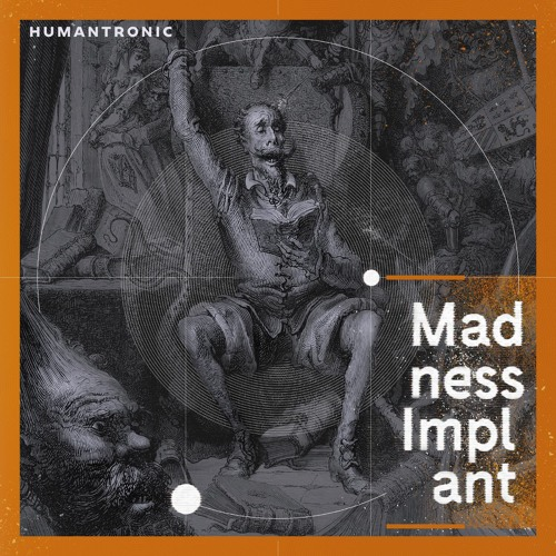 Humantronic - Madness Implant EP (MNKC022)