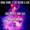 Ariana Grande Ft The Weeknd & DLMT VS Jordi Rivera & Sonny Bass (Joe Haze Mashup) Portada del disco