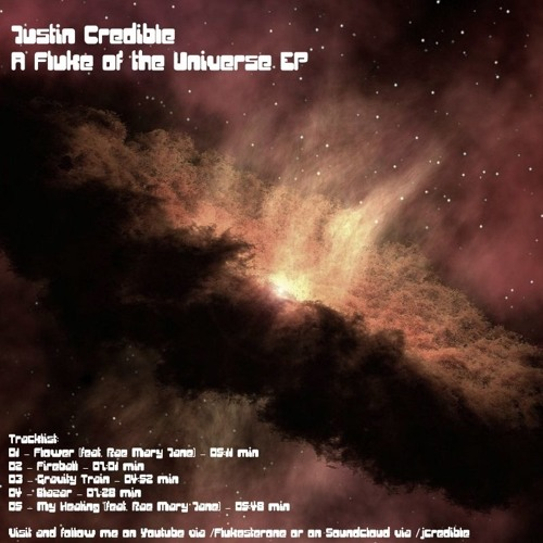 Justin Credible - A Fluke of the Universe EP - 01 - Flower (feat. Rae Mary Jane)
