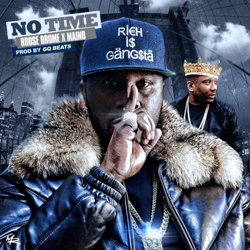 """No Time"" ft Maino"
