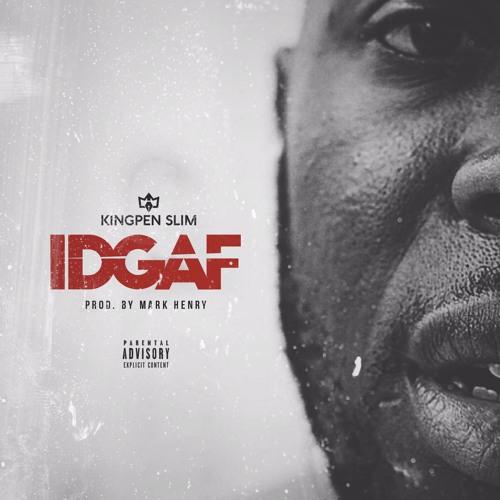 IDGAF (prod. by Mark Henry)