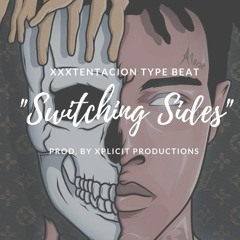 "XXXTENTACION Type Beat ""Switching Sides"" (Prod. by Xplicit Productions)"