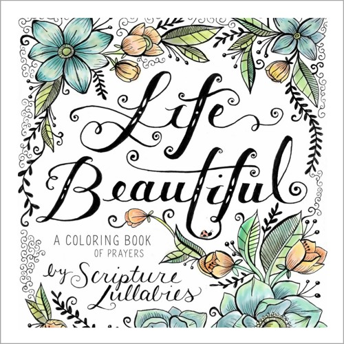 """Life Beautiful"" a coloring book of prayers (included songs)"