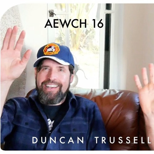 AEWCH 16: DUNCAN TRUSSELL or THE DEMON PODCAST