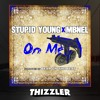 $tupid Young ft. MBNel - On Me (Prod. BearOnTheBeat) [Thizzler.com Exclusive]