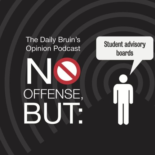 No Offense, But: Student Advisory boards