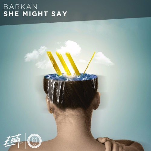 Barkan - She Might Say [Eonity Exclusive]