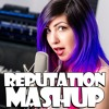 "Taylor Swift ""Reputation"" Album Mashup (All 15 Songs in 7 Minutes)"