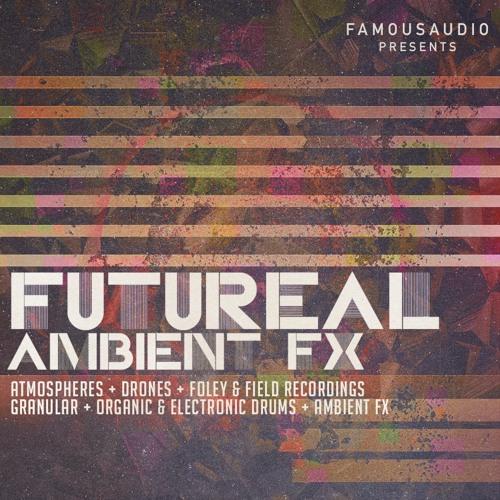 Famous Audio Futureal Ambient FX WAV-FANTASTiC