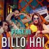 Billo Hai  Song - Sahara feat Manj Musik & Nindy Kaur - Parchi 2018