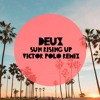 Deux - Sun Rising Up (Victor Polo Edit) FREE DOWNLOAD