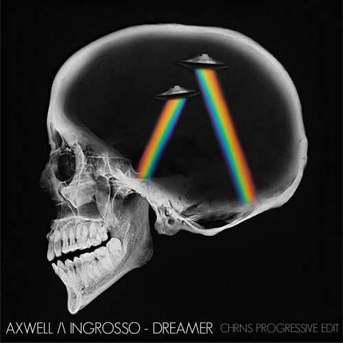 Axwell Λ Ingrosso - Dreamer (CHRNS Progressive Edit) *DOWNLOAD*