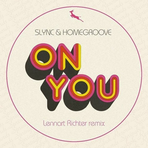 Slync & Homegroove - On You (Lennart Richter Remix) [CLIP]