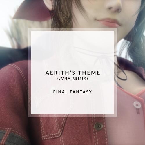 Final Fantasy - Aerith's Theme (JVNA Remix)