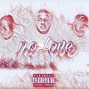 No Love ft. T.M.A, Nato, JuJuTelli (Prod. By Charles CAF)