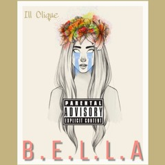 B.E.L.L.A - Ill Clique (Prod. Jakintoh)