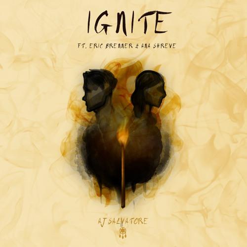 AJ Salvatore - Ignite (feat. Eric Brenner & Ana Shreve)