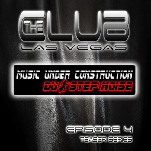 "The Club Las Vegas Teaser series EPISODE 4 ""dubstep/Noise"" BY M.U.C."