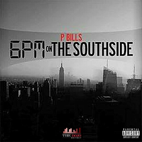 P Bills - 6PM On The SouthSide