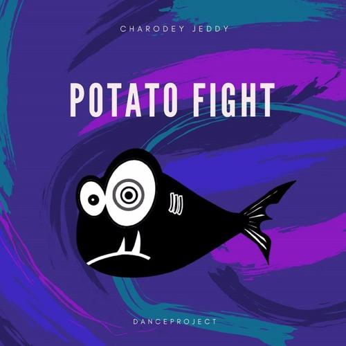 Charodey Jeddy - Potato Fight [Free Download]