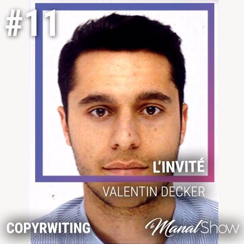 #11 VALENTIN DECKER - L'ART DE CONVAINCRE AVEC LES MOTS