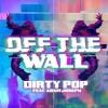 Download DIRTY POP FT ADAM JOSEPH - Off The Wall Mp3