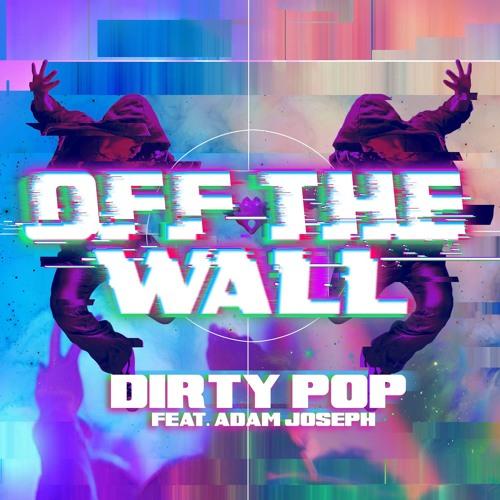 DIRTY POP FT ADAM JOSEPH - Off The Wall